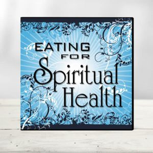 Eating-For-Spiritual-Health.jpg