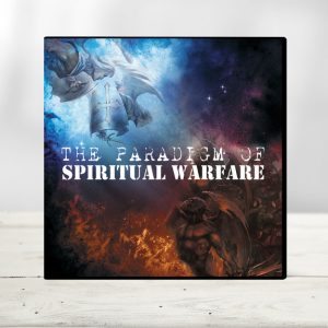 The Paradigm Of Spiritual Warfare